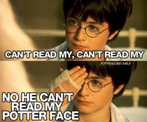 Can't read my Potter Face